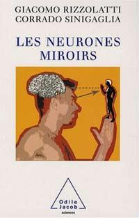 Le miroir des neurones la vie des id es for Neurones miroir